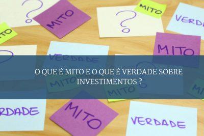 8 mitos sobre investimentos sobre investimentos