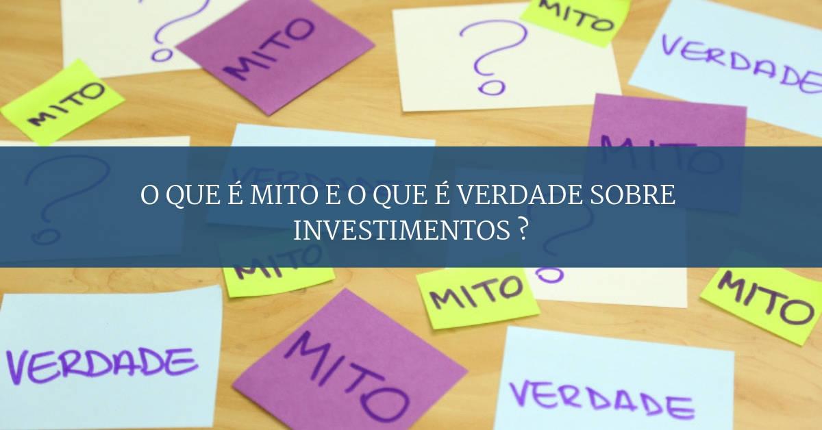 8 mitos sobre investimentos